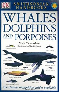 Whales, Dolphins, and Porpoises Book; Gifts for whale lovers